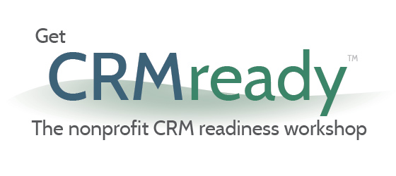 Get CRMready - The nonprofit CRM readiness workshop