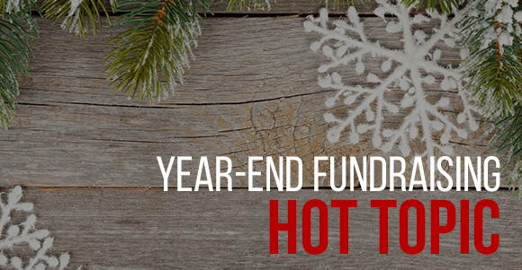 Year-End Fundraising Hot Topic
